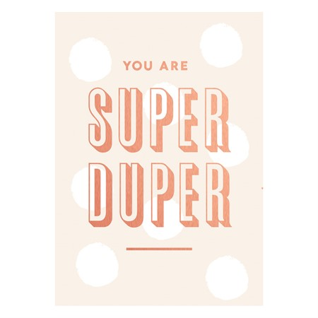 You are Super Duper Rose Gold Postcard