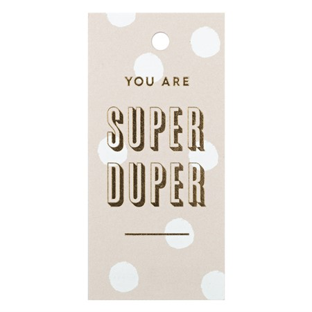 You are Super Duper Gift Tag